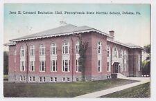 INDIANA PA LEONARD RECITATION HALL PA STATE NORMAL SCHOOL USED 1913