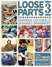 Loose Parts 3: Inspiring Culturally Sustainable Environments (Loose Parts Series