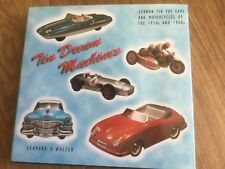 Tin Dream Machines German Tin Toy Car & Motorcycles of the 1950s & 1960s Book