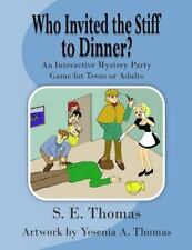 The Dramatic Pen: Who Invited the Stiff to Dinner? : An Interactive Party...