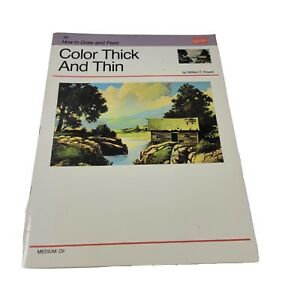 Color Thick and Thin by William F. Powell #182 Walter Foster How To Draw & Paint