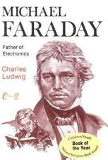 Michael Faraday: Father of Electronics by Ludwig Jr., Charles S.