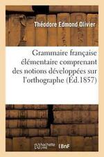 Langues: Grammaire Francaise Elementaire Comprenant des Notions Developpees...