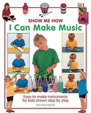 Show Me How : I Can Make Music by Michael Purton (2015, Hardcover)