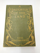 A Daughter of the Land by Gene Stratton Porter - antique 1918