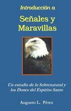 Introduccion a Senales y Maravillas : Un Estudio de lo Sobrenatural y Los...