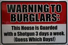 Warning To Burglars Embossed Metal Sign