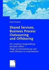 Shared Services, Business Process Outsourcing und Offshoring : Die Moderne...