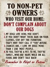 TO NON PET OWNERS DONT COMPLAIN ABOUT OUR DOGS METAL DECORATIVE PARKING SIGN
