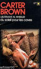 Du soleil pour les caves / Carter BROWN / Lieutenant Al Wheeler / Carré Noir 226