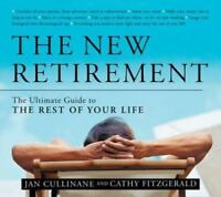 New Retirement : The Ultimate Guide to the Rest of Your Life Jan Cullinane