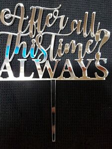 Laser Cut Silver Mirror Cake Topper - After All This Time