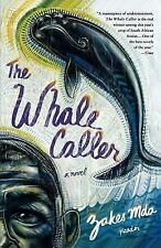 The Whale Caller by Zakes Mda (2006, Paperback)