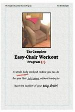 The Complete Easychair Workout Program: A whole-body workout routine you can do