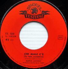 MARIE LAFORET 45 Che Male C'e DISQUES FESTIVAL label ITALY pressing