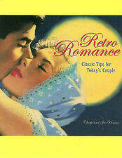 Retro Romance: Classic Tips for Today's Couple-ExLibrary