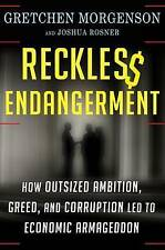 Reckless Endangerment: How Outsized Ambition, Greed, and Corruption-ExLibrary