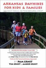 """Arkansas Dayhikes for Kids & Families: 105 Easy Trails in """"The Natural State"""""""