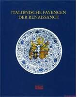 Fachbuch Italienische Fayencen der Renaissance, Germanisches Nationalmuseum, NEU