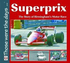 Superprix: The Story of Birmingham's Motor Race (Those were the days...)