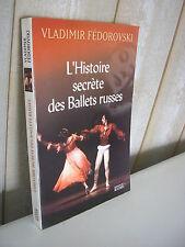 Vladimir Fédorovski : L'histoire secrète des Ballets russes