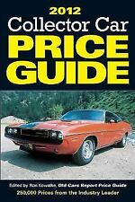 2012 Collector Car Price Guide by Ron Kowalke (2011, Paperback)