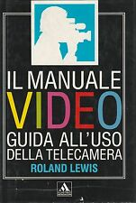 (Roland Lewis) Il manuale video guida all'uso della telecamera 1990   Mondadori