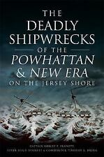 The Deadly Shipwrecks of the Powhattan & New Era on the Jersey Shore (Paperback