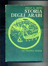 Philip K. Hitti # STORIA DEGLI ARABI # La Nuova Italia Editrice 1966 1A ED.