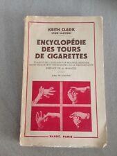 CLARK (Keith) - Encyclopédie des tours de cigarettes - + 31 Planches/PAYOT 1958