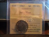 CANADA FIVE 5 CENTS 1947 DOT ICCS MS-63 !!! Also strike through wire !!!