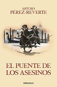 El puente de los Asesinos (Las aventuras del capitán Alatriste VII) (BEST SELLE