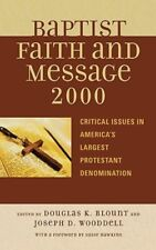 Baptist Faith and Message 2000: Critical Issues in America's Largest Protestant