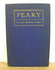 Peary by William Herbert Hobbs 1936 First Edition Illustrated