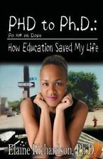 From Po H_ on Dope (PhHD) to Ph. D. : How Education Saved My Life by Elaine...