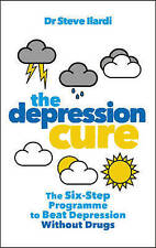 The Depression Cure The Six-Step Programme to Beat Depression W... 9780091929817