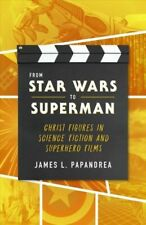 From Star Wars to Superman : Christ and Salvation in Science Fiction and Superh…