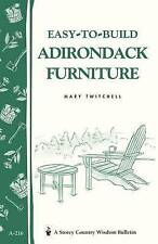 Easy-to-Build Adirondack Furniture: Storey's Country Wisdom Bulletin A-216 (Stor