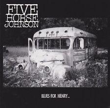 CD FIVE HORSE JOHNSON - Blues For Henry