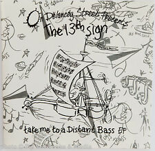 The 13th Sign - Take Me To A Distant Bass EP (Delancy Street, 1995) VERY GOOD