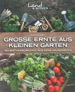 Gutjahr: Große Ernte aus kleinen Gärten - Selbstversorgung aus dem Hausgarten