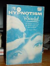 Hypnotism Revealed: The Powers Technique of Hypnotizing And Self-Hypnosis