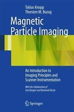 Magnetic Particle Imaging: An Introduction To Imaging Principles And Scanner ...
