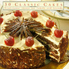 30 Classic Cakes: Traditional Treats for Family and Friends by Anness Publishin…