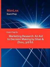 Exam Prep for Marketing Research: An Aid to Decision Making by Shao & Zhou, 3...
