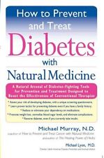 How to Prevent and Treat Diabetes with Natural Medicine: A Natural Arsenal of Di