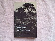 HARSH WORLD AND OTHER POEMS BY ANGEL GONZALEZ