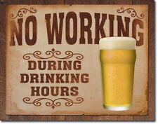 No Working During Drinking hours  Vintage Style Metal Signs  Garage Decor 69