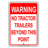 Warning No Tractor Trailers Beyond This Point Aluminum Metal 8x12 Sign