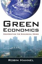 Green Economics: Confronting The Ecological Crisis: By Robin Hahnel